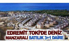 EDREMİT TOKİ'DE DENİZ MANZARALI SATILIK 3+1 DAİRE