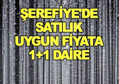 ŞEREFİYE'DE SATILIK UYGUN FİYATA 1+1 DAİRE