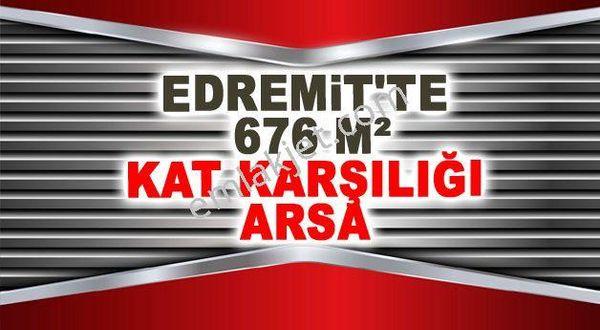 EDREMİT'TE 676 M² KAT KARŞILIĞI ARSA