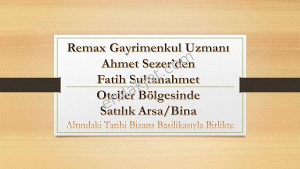 Sultanahmet Oteller Bölgesinde Satılık Arsa Remax Ahmet Sezer'den