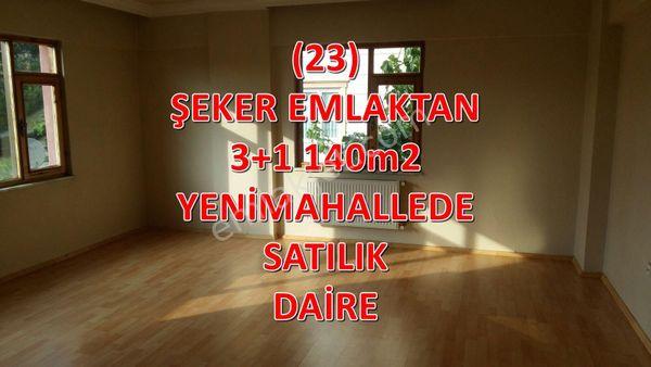 (23)ŞEKER EMLAKTAN 3+1 140m2 YENİ MAHALLE MERKEZDE SATILIK DAİRE