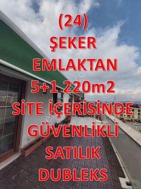 24-ŞEKER EMLAKTAN 4+1 220m2 SATILIK DUBLEKS DAİRE