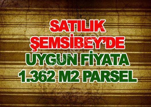 SATILIK ŞEMSİBEY'DE UYGUN FİYATA 1.362 M2 PARSEL